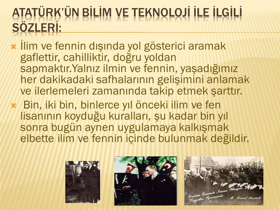 Atatürk'ün ideolojisinde, insan düşünce ve faaliyetlerinin mümkün olan en büyük ölçüde akılcı doğrultuda ve arı bir bilim tabanı üzerine oturtulması gereği, bir temel ilke, bir kültür ana öğesi olarak karşımıza çıkmaktadır.