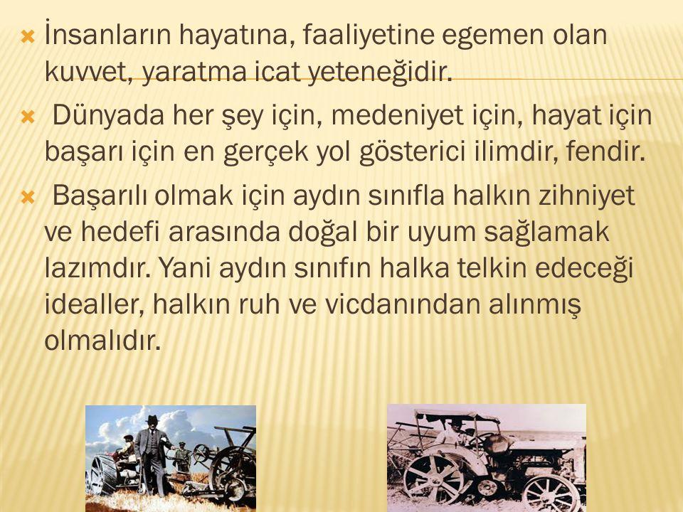 Atatürk'ün düşüncelerini doğru olarak değerlendiren her araştırmacı ve aydının birleştiği nokta, O'nun bütün fikirlerinde ve uygulamalarında akılcılığa ve bilime büyük bir önem verdiğini tespit etmesidir.