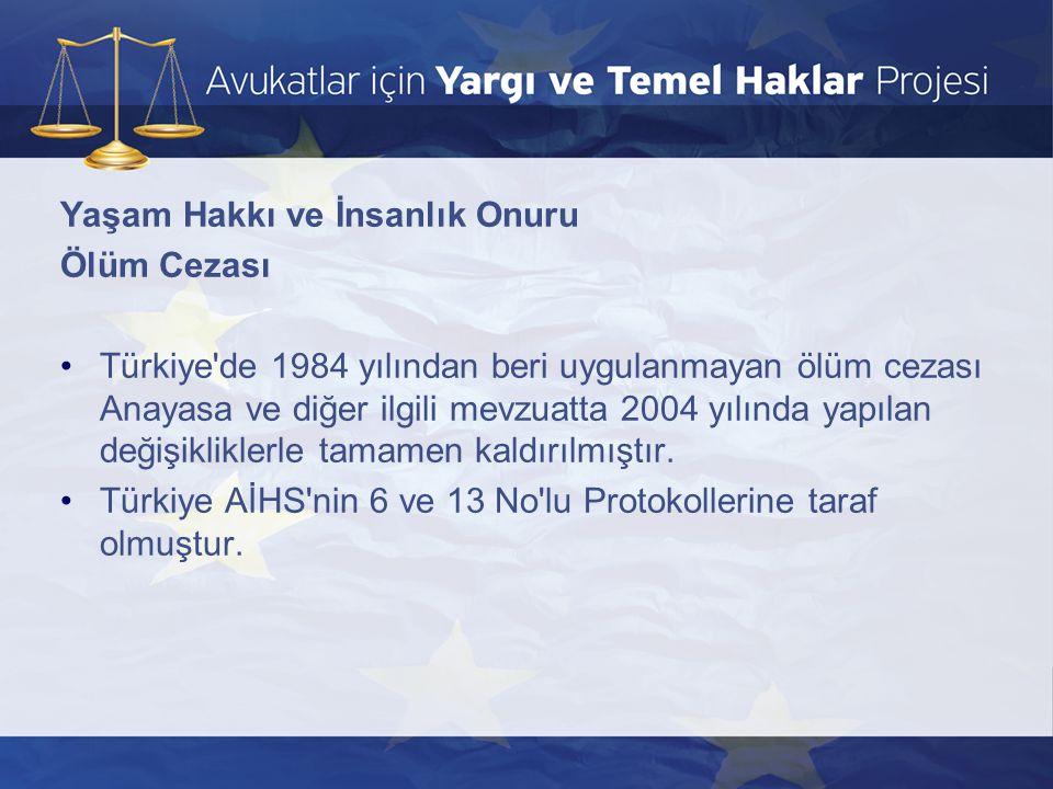 Yaşam Hakkı ve İnsanlık Onuru Ölüm Cezası •Türkiye'de 1984 yılından beri uygulanmayan ölüm cezası Anayasa ve diğer ilgili mevzuatta 2004 yılında yapıl