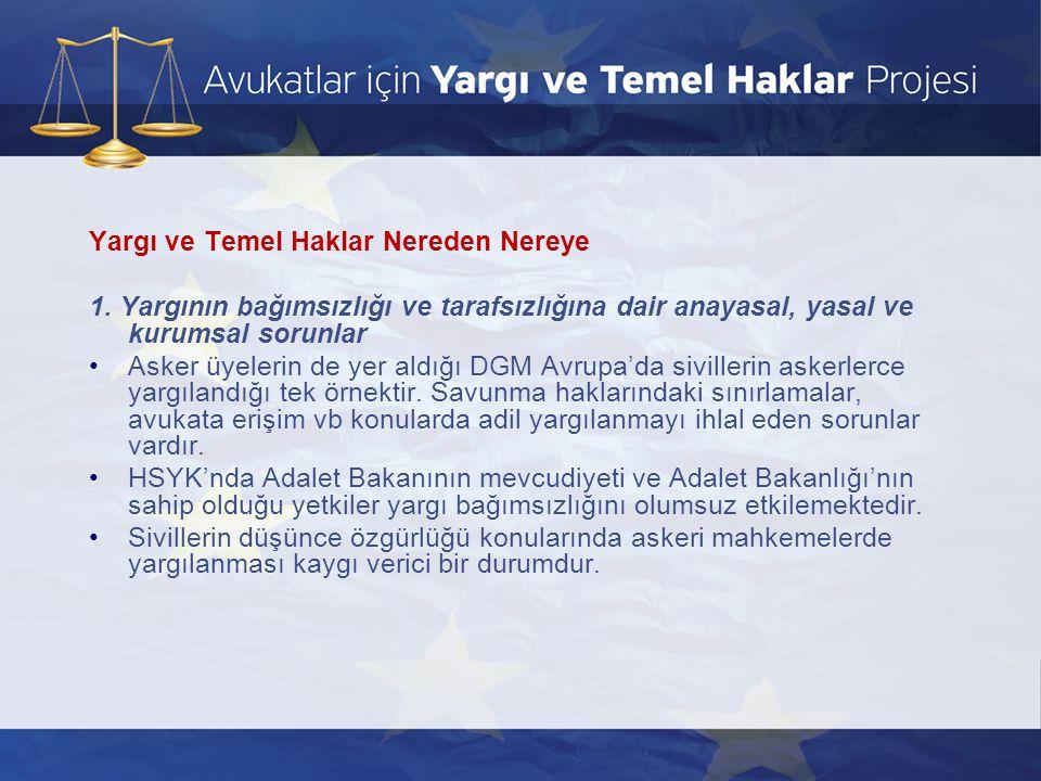 1.Düşünce ve ifade özgürlüğü ile ilgili sorunlar •Avrupa İnsan Hakları Sözleşmesi nin 10.