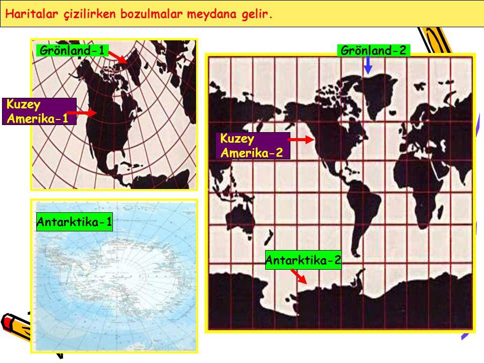 Haritalar çizilirken bozulmalar meydana gelir. Grönland-1Grönland-2 Kuzey Amerika-1 Kuzey Amerika-2 Antarktika-1 Antarktika-2