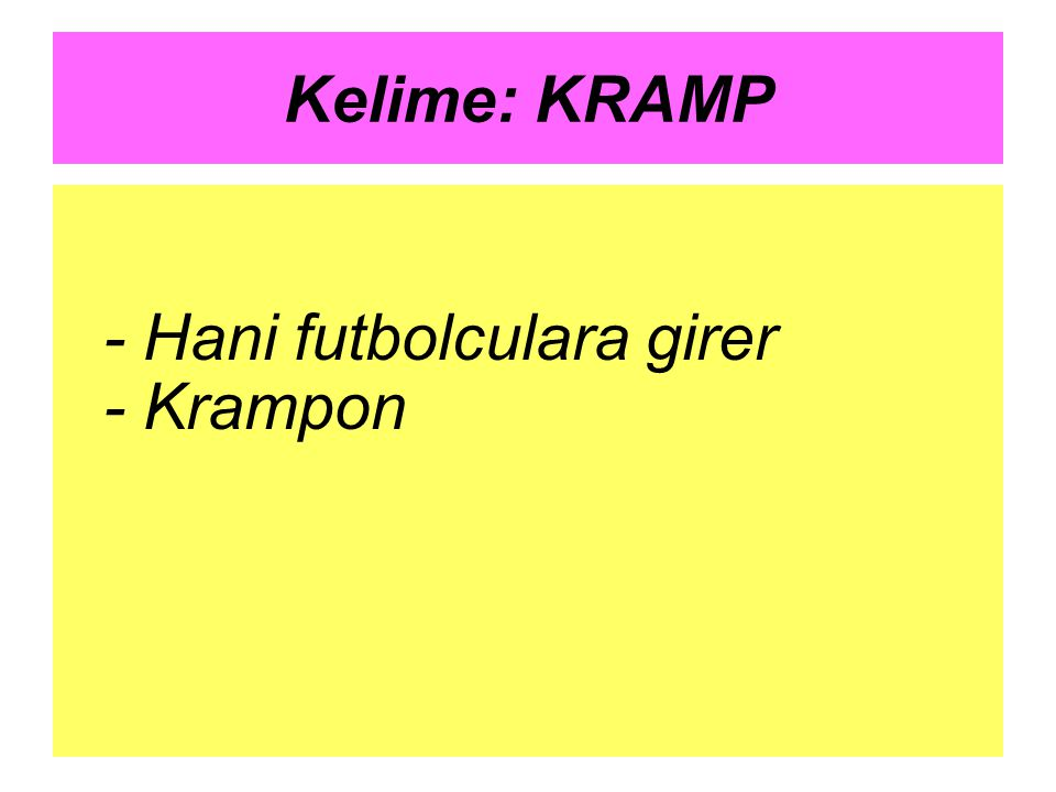 Kelime: KRAMP - Hani futbolculara girer - Krampon
