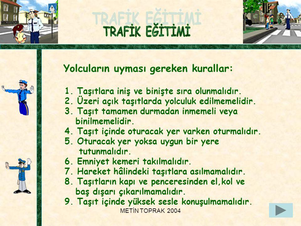 METİN TOPRAK 200424 Yolcuların uyması gereken kurallar: 1.