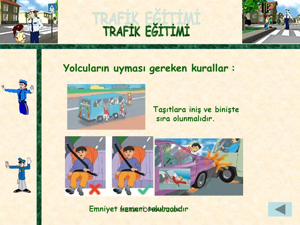 METİN TOPRAK 200425 Yolcuların uyması gereken kurallar : Taşıtlara iniş ve binişte sıra olunmalıdır.