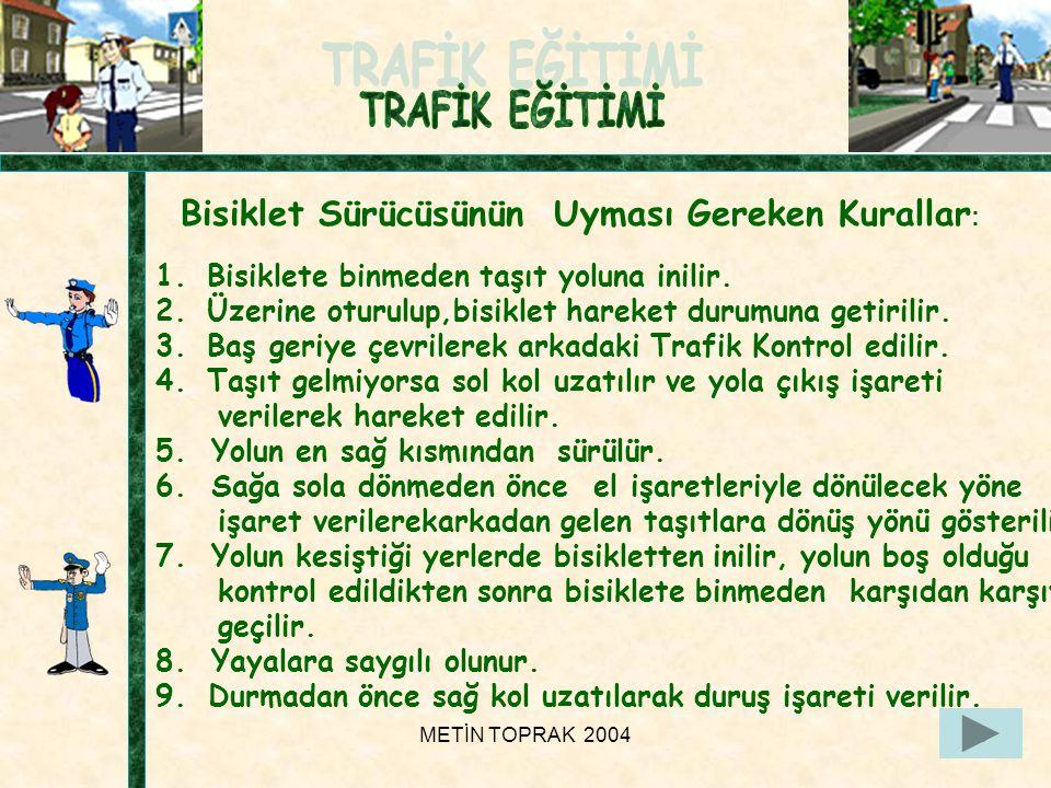 METİN TOPRAK 200426 Bisiklet Sürücüsünün Uyması Gereken Kurallar : 1.