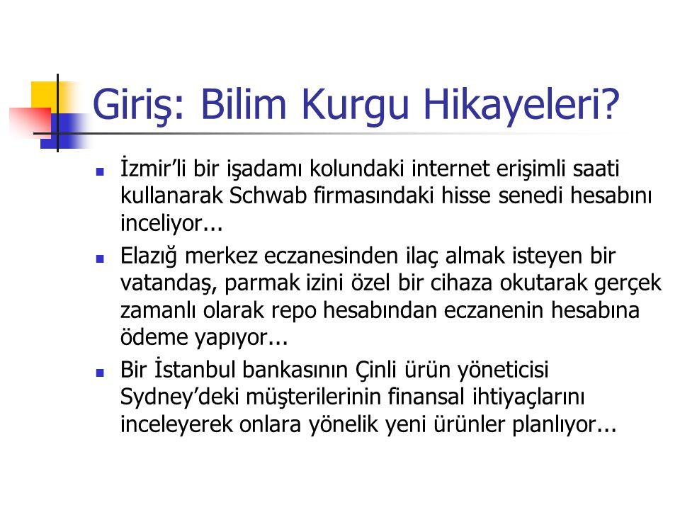 Giriş: Bilim Kurgu Hikayeleri?  İzmir'li bir işadamı kolundaki internet erişimli saati kullanarak Schwab firmasındaki hisse senedi hesabını inceliyor