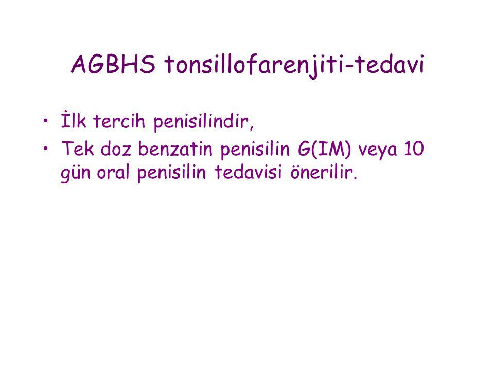 AGBHS tonsillofarenjiti-tedavi •İlk tercih penisilindir, •Tek doz benzatin penisilin G(IM) veya 10 gün oral penisilin tedavisi önerilir.