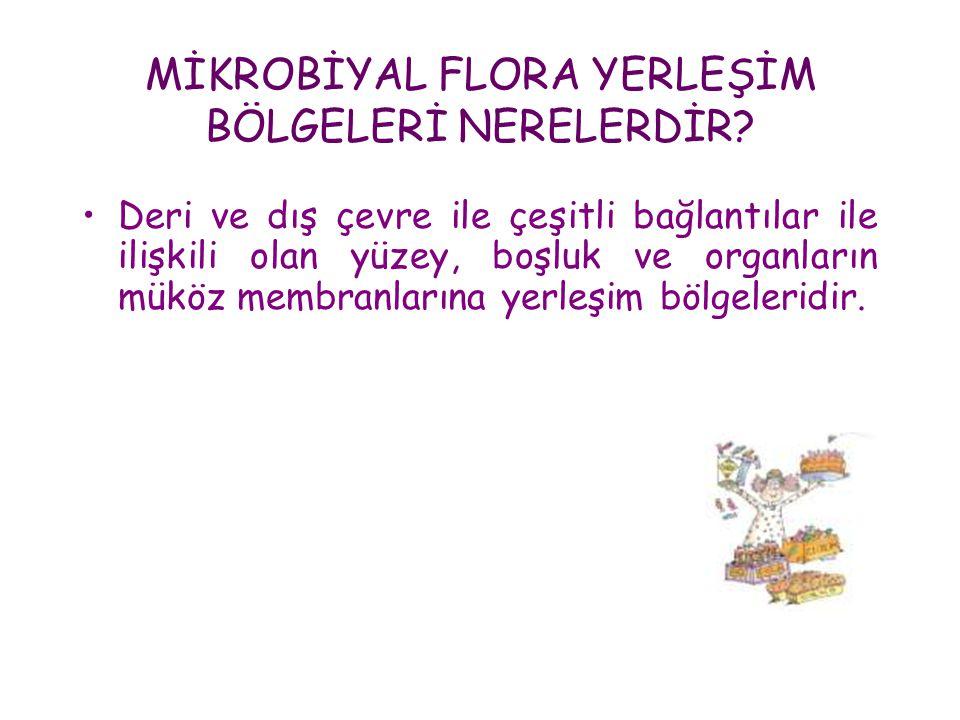 •Deri flora üyeleri arasında sıklıkla koagülaz negatif stafilokoklar, Corynebacterium'lar, Propionibacterium'lar yer alırlar.