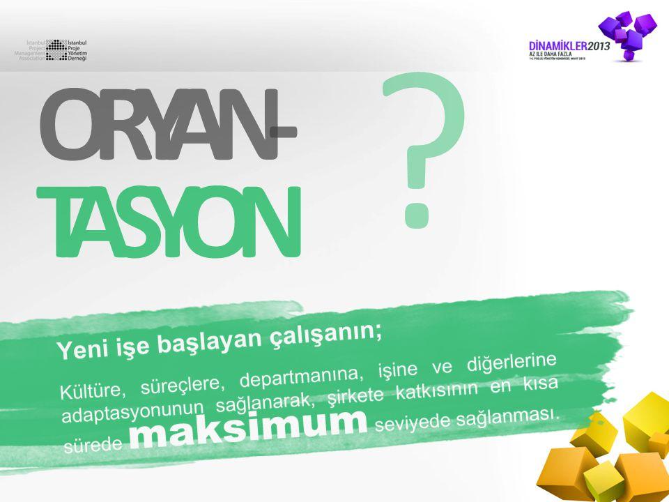 ORYAN- TASYON ?