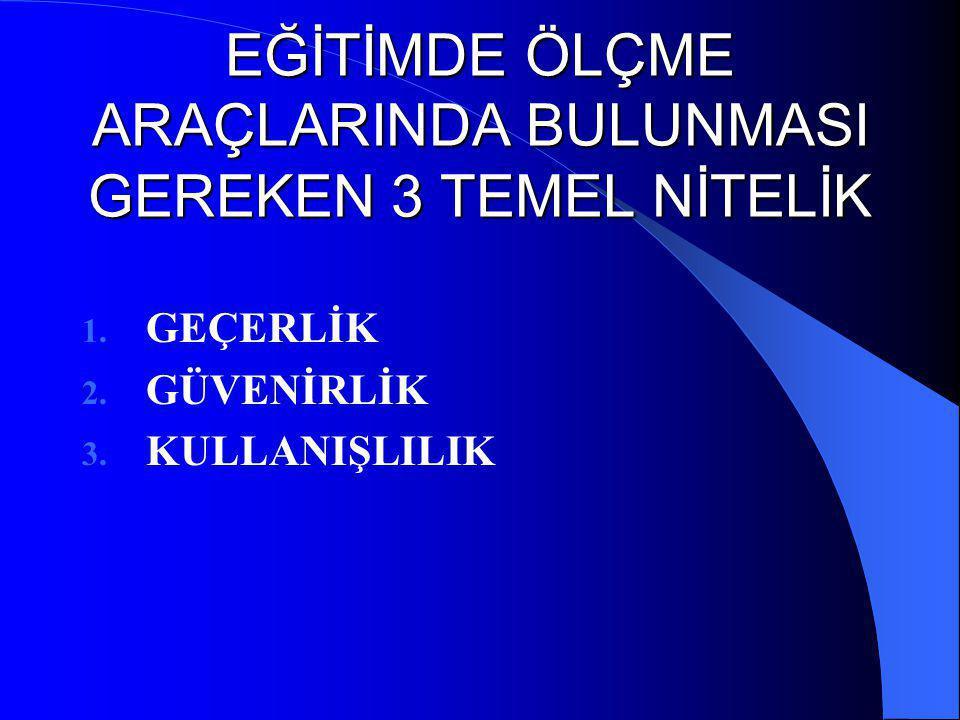 EĞİTİMDE ÖLÇME ARAÇLARINDA BULUNMASI GEREKEN 3 TEMEL NİTELİK 1.