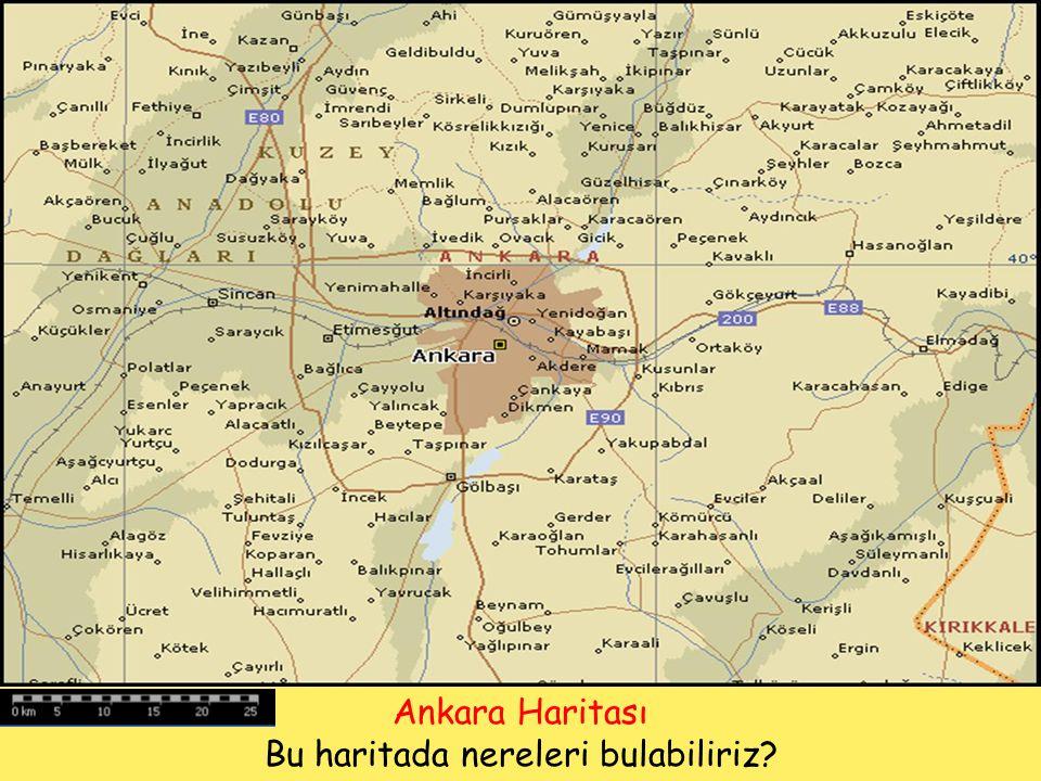 Ankara Haritası Bu haritada nereleri bulabiliriz?