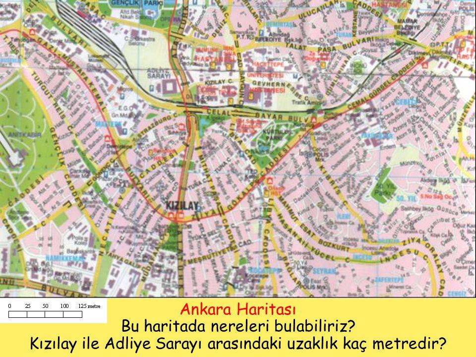 Ankara Haritası Bu haritada nereleri bulabiliriz? Kızılay ile Adliye Sarayı arasındaki uzaklık kaç metredir?