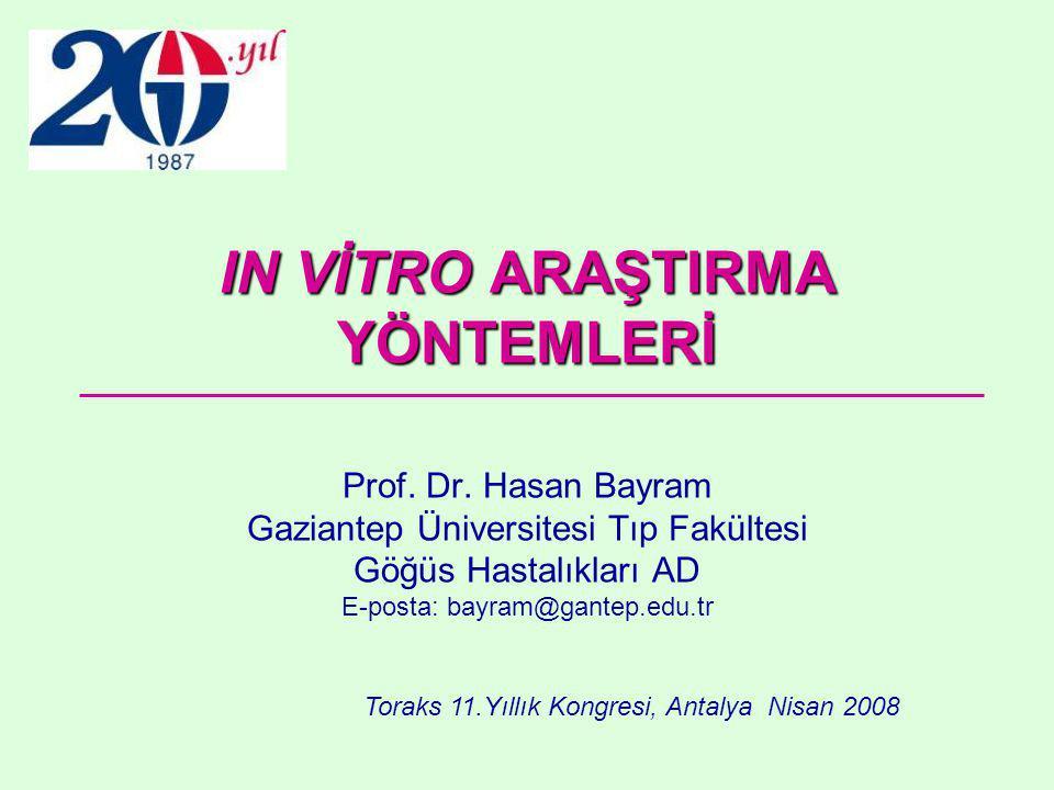 IN VİTRO ARAŞTIRMA YÖNTEMLERİ Prof.Dr.