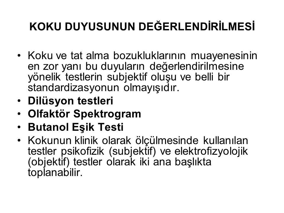 Elektrofizyolojik Testler: •Elektro-olfaktografi: Elektro-olfaktogramda regio olfactoria üzerine bir elektrot yerleştirilir.