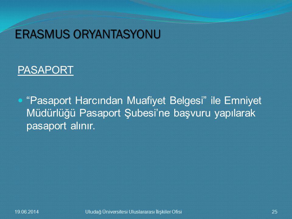 """PASAPORT  """"Pasaport Harcından Muafiyet Belgesi"""" ile Emniyet Müdürlüğü Pasaport Şubesi'ne başvuru yapılarak pasaport alınır. ERASMUS ORYANTASYONU 19.0"""