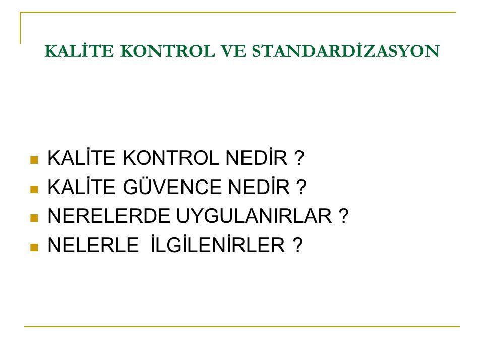 KALİTE KONTROL NEDİR .