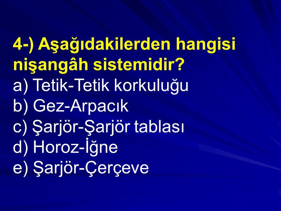 4-) Aşağıdakilerden hangisi nişangâh sistemidir.