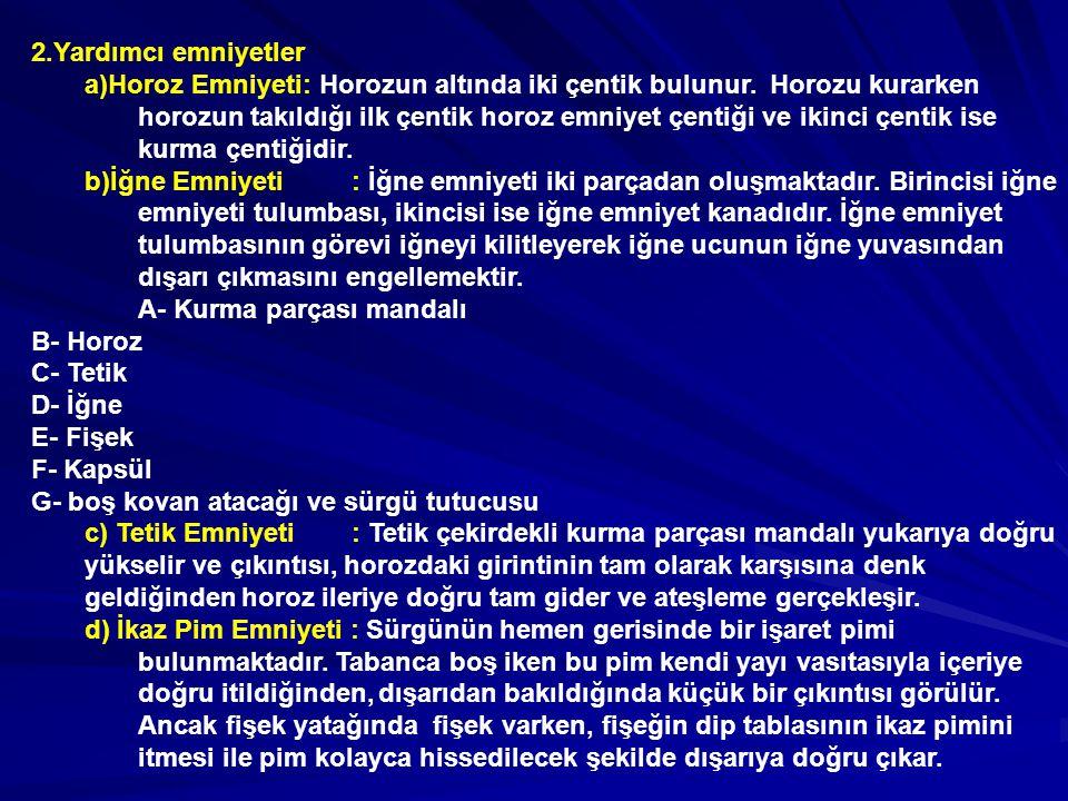 2.Yardımcı emniyetler a)Horoz Emniyeti: Horozun altında iki çentik bulunur.