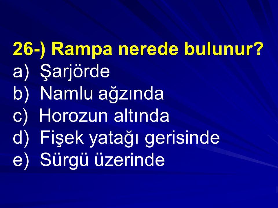 26-) Rampa nerede bulunur.