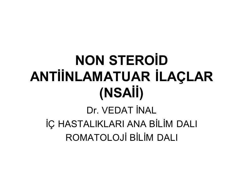 NON STEROİD ANTİİNLAMATUAR İLAÇLAR (NSAİİ) Dr.