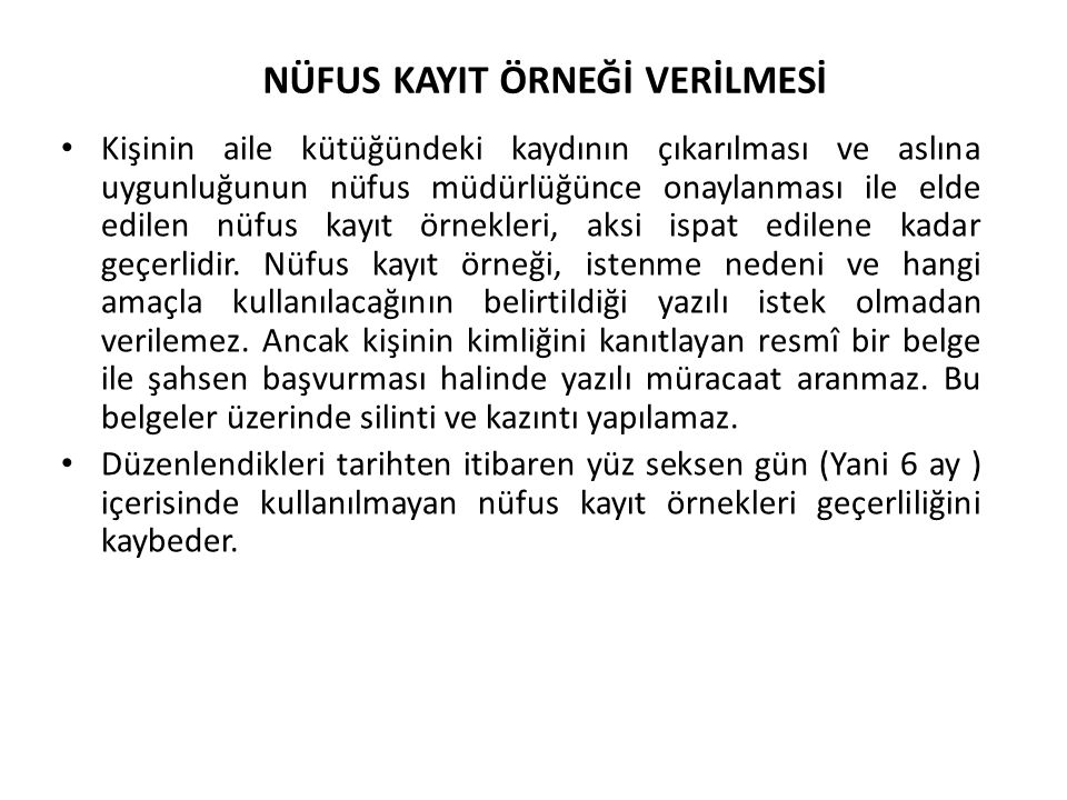 • Türk vatandaşlarının herhangi bir amaçla en az altı ay süreli yerleşim yeri ve diğer adres bilgilerinin tutulmasına ilişkin iş ve işlemleri belirler.