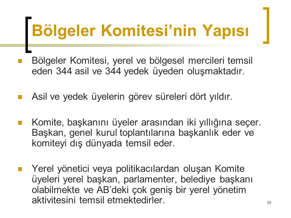 50 Bölgeler Komitesi'nin Yapısı  Bölgeler Komitesi, yerel ve bölgesel mercileri temsil eden 344 asil ve 344 yedek üyeden oluşmaktadır.  Asil ve yede
