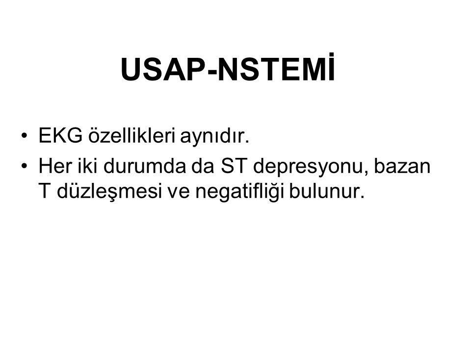 USAP-NSTEMİ •EKG özellikleri aynıdır.
