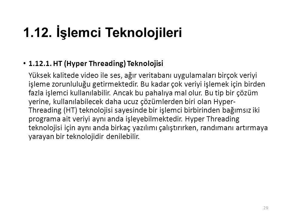 1.12.İşlemci Teknolojileri • 1.12.1.