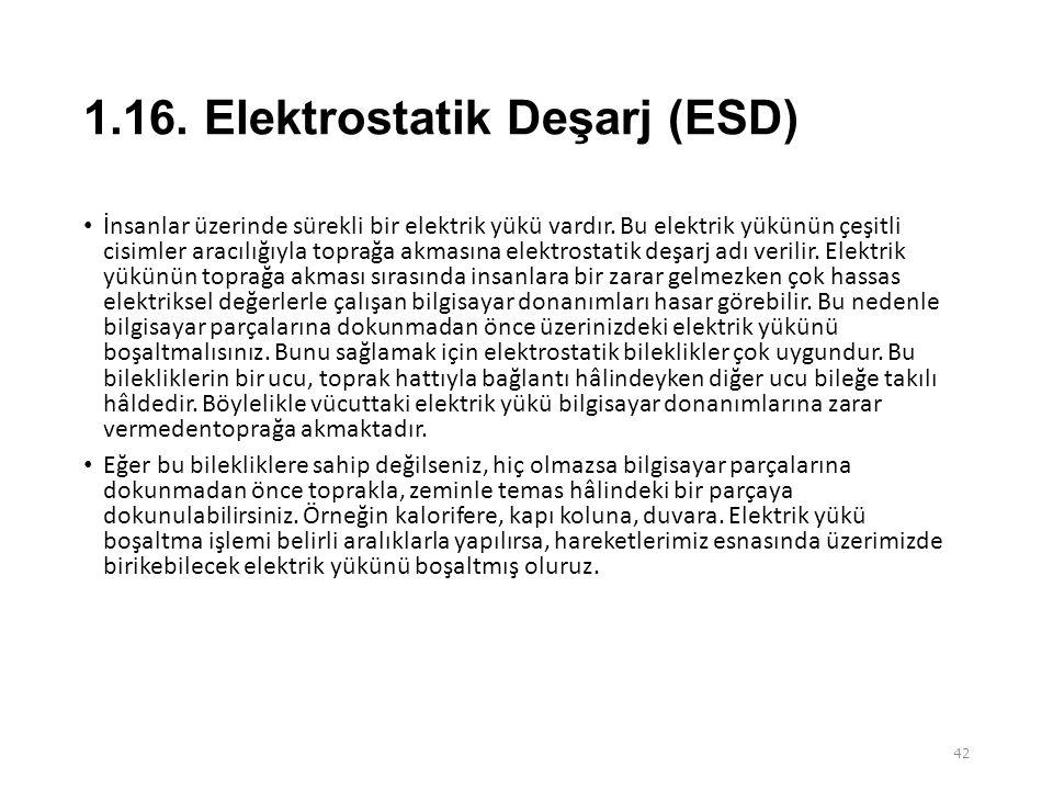 1.16.Elektrostatik Deşarj (ESD) • İnsanlar üzerinde sürekli bir elektrik yükü vardır.