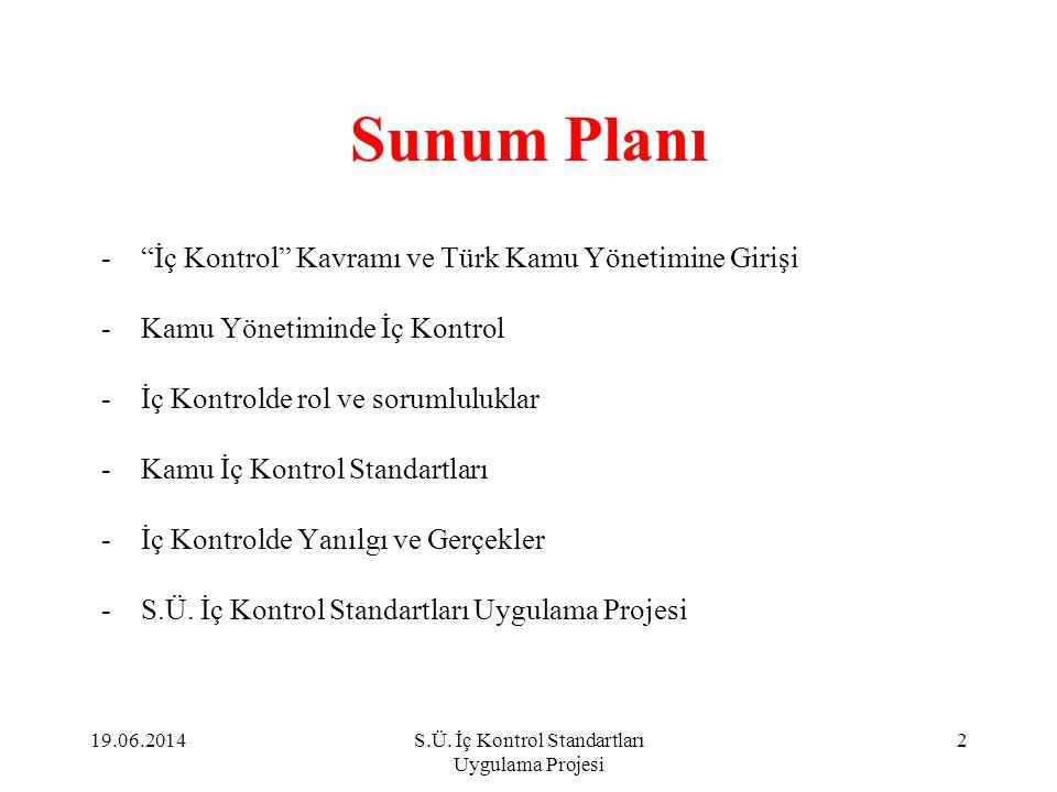 """Sunum Planı -""""İç Kontrol"""" Kavramı ve Türk Kamu Yönetimine Girişi -Kamu Yönetiminde İç Kontrol -İç Kontrolde rol ve sorumluluklar -Kamu İç Kontrol Stan"""