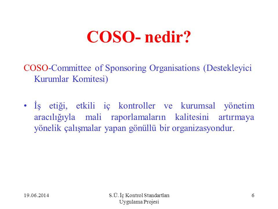 COSO- nedir? COSO-Committee of Sponsoring Organisations (Destekleyici Kurumlar Komitesi) •İş etiği, etkili iç kontroller ve kurumsal yönetim aracılığı