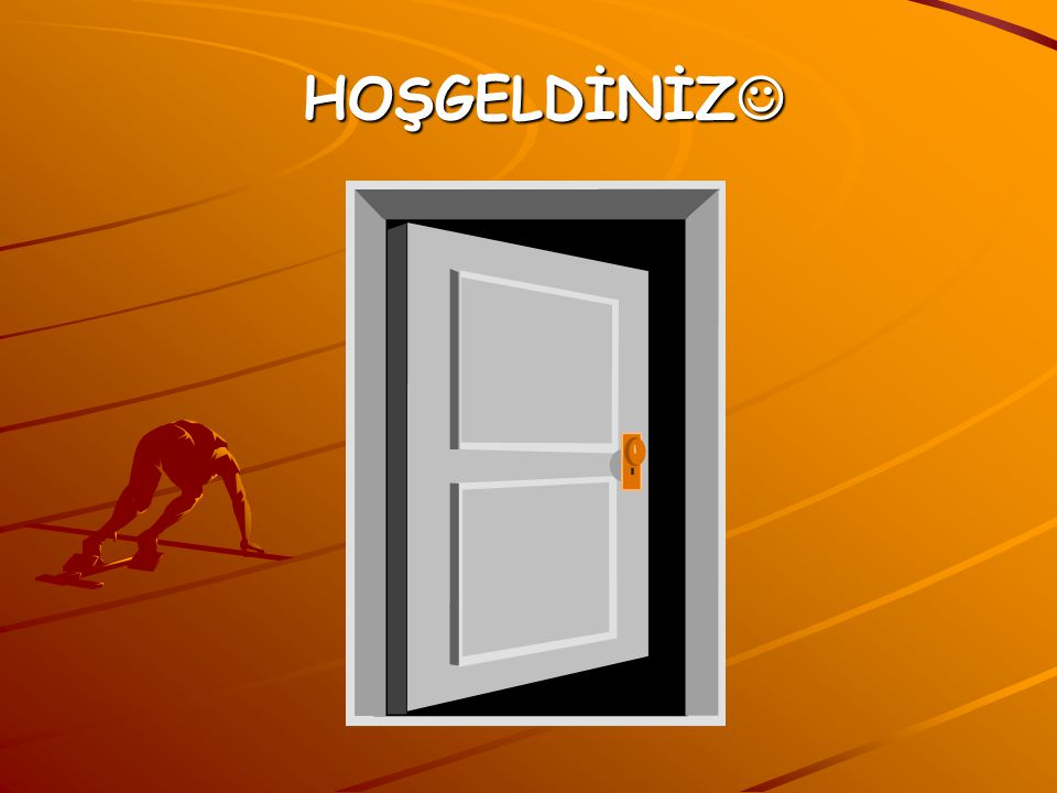 HOŞGELDİNİZ 