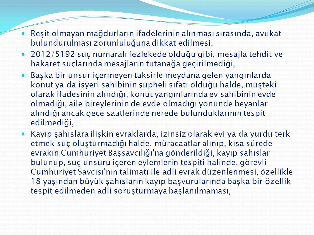  Reşit olmayan mağdurların ifadelerinin alınması sırasında, avukat bulundurulması zorunluluğuna dikkat edilmesi,  2012/5192 suç numaralı fezlekede o