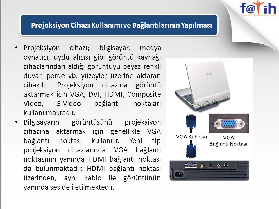 • Projeksiyon cihazı; bilgisayar, medya oynatıcı, uydu alıcısı gibi görüntü kaynağı cihazlarından aldığı görüntüyü beyaz renkli duvar, perde vb. yüzey