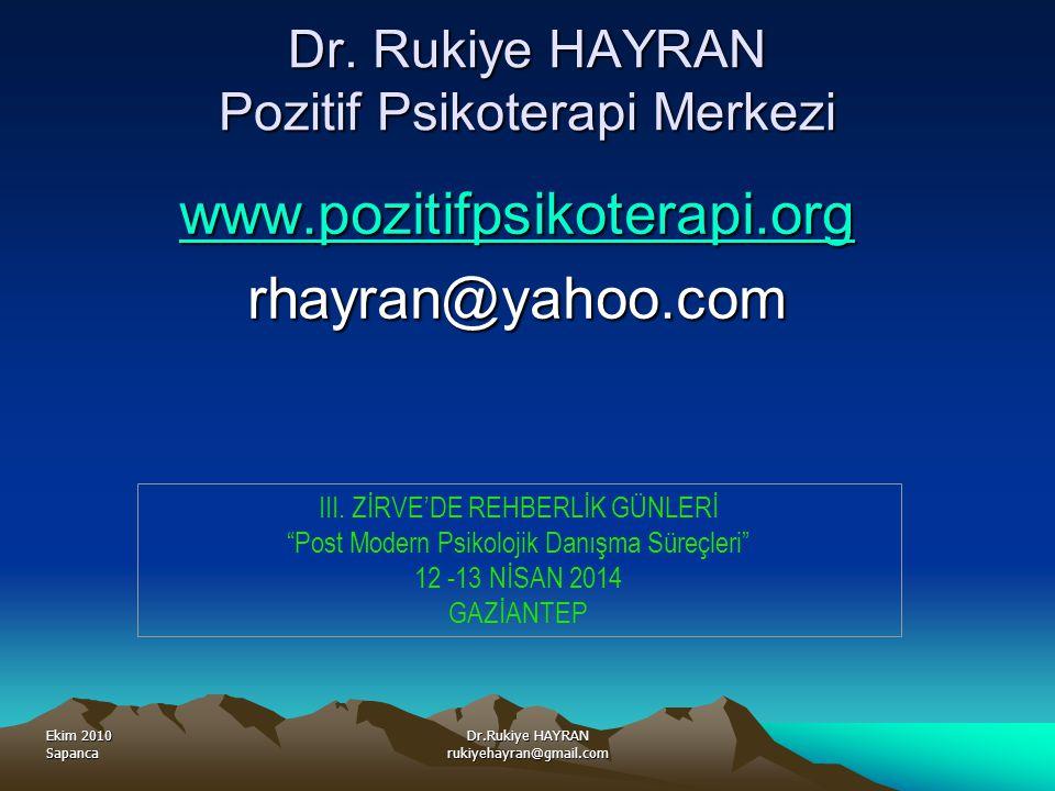Ekim 2010 Sapanca Dr.Rukiye HAYRAN rukiyehayran@gmail.com Dr.