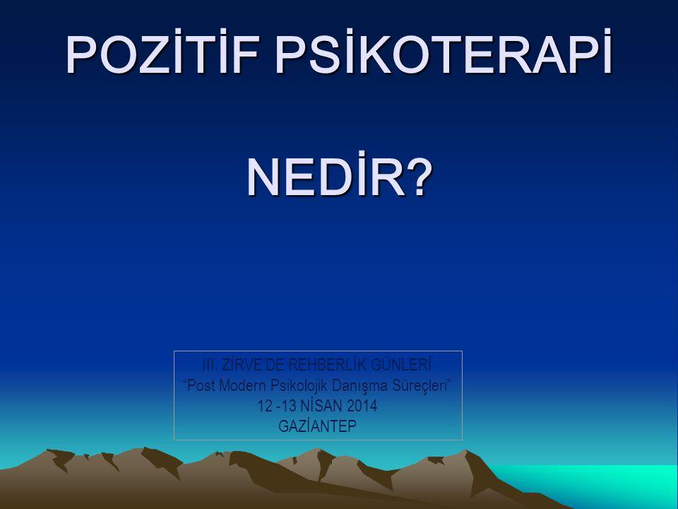 POZİTİF PSİKOTERAPİ NEDİR.III.