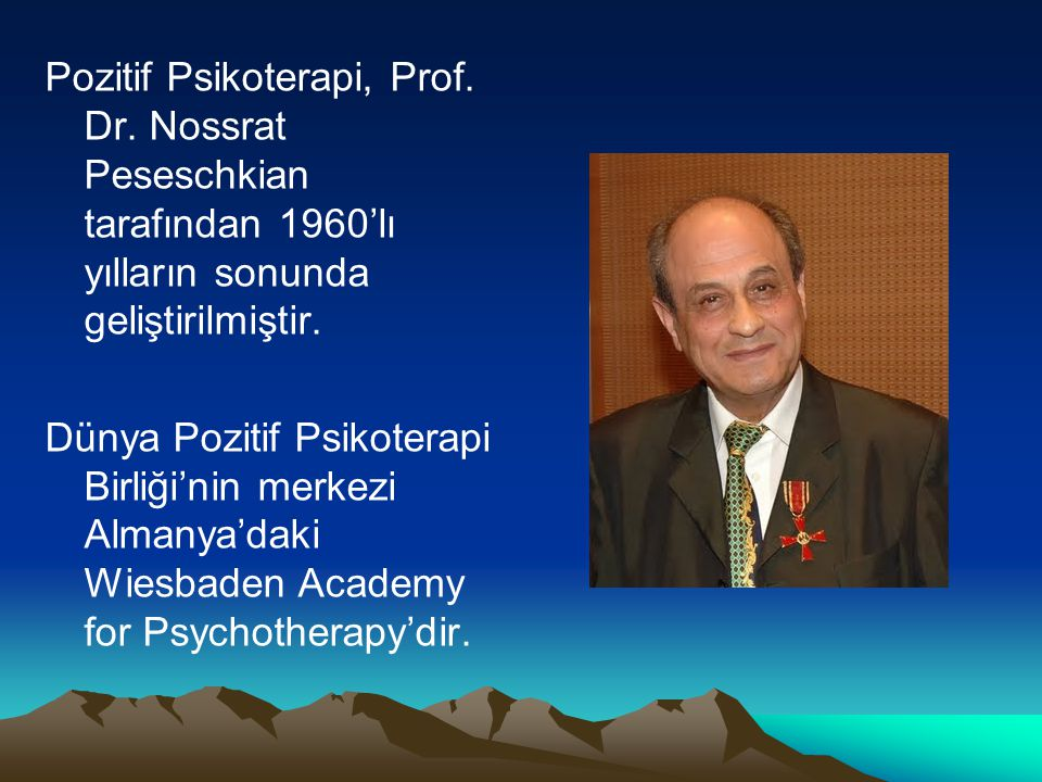Pozitif Psikoterapi, Prof.Dr.
