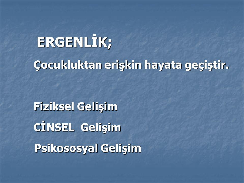 ERGENLİK  FIRTINA VE STRES DÖNEMİDİR!