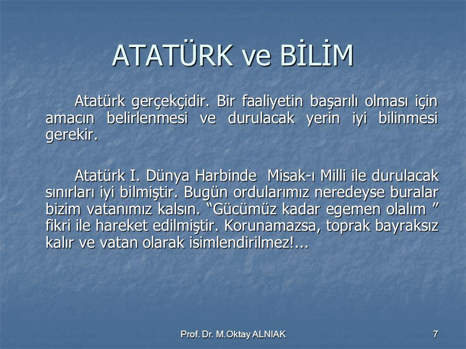 Prof.Dr. M.Oktay ALNIAK48 2. BÖLÜM: YARIM ASIRDA GÖRÜLENLER VE DÜŞÜNCELER...