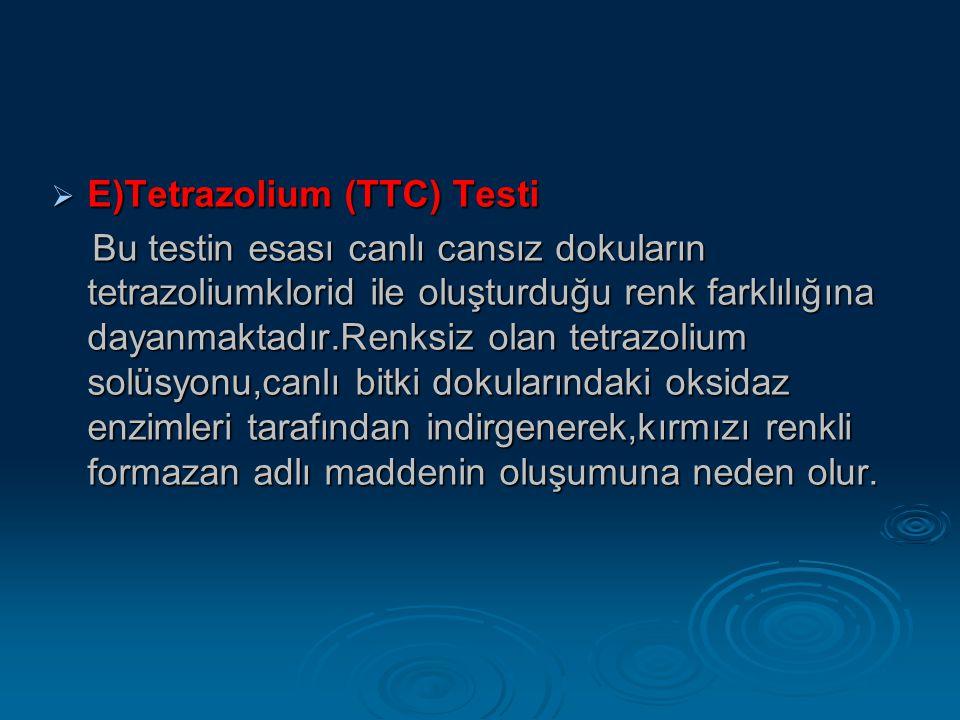  E)Tetrazolium (TTC) Testi Bu testin esası canlı cansız dokuların tetrazoliumklorid ile oluşturduğu renk farklılığına dayanmaktadır.Renksiz olan tetr