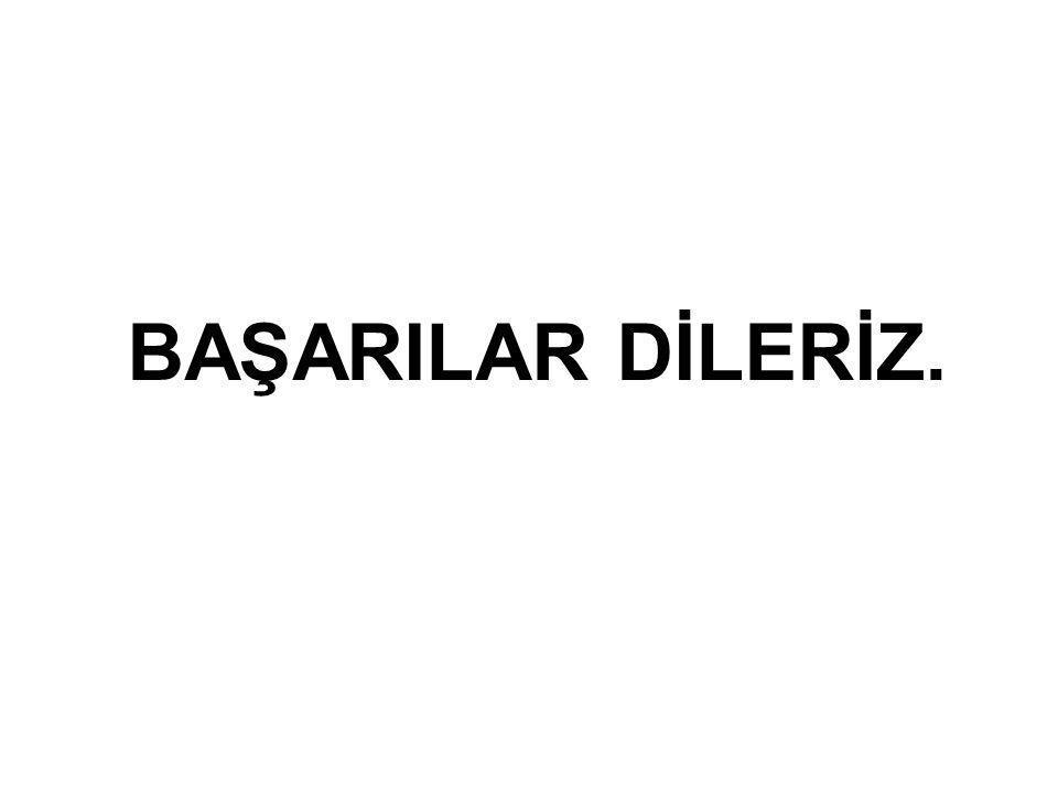BAŞARILAR DİLERİZ..
