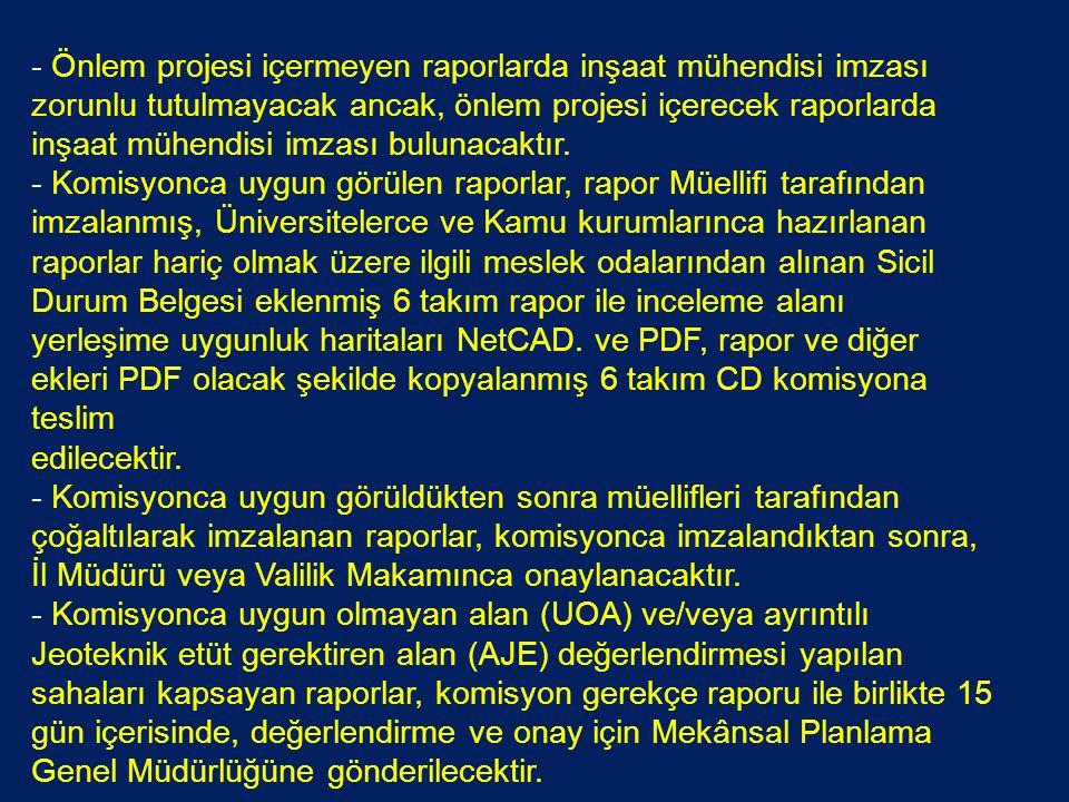 - Önlem projesi içermeyen raporlarda inşaat mühendisi imzası zorunlu tutulmayacak ancak, önlem projesi içerecek raporlarda inşaat mühendisi imzası bul