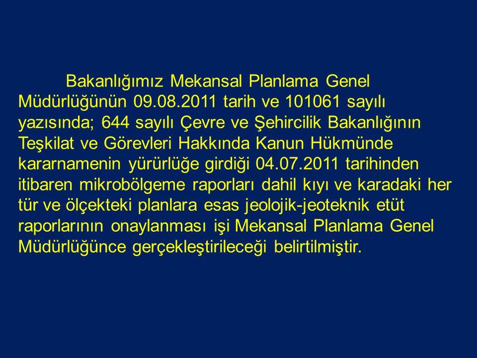 Bakanlığımız Mekansal Planlama Genel Müdürlüğünün 09.08.2011 tarih ve 101061 sayılı yazısında; 644 sayılı Çevre ve Şehircilik Bakanlığının Teşkilat ve