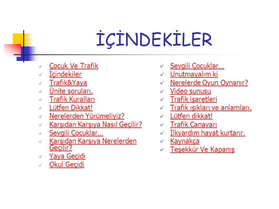 TRAFİK & YAYA  TRAFİK NEDİR .