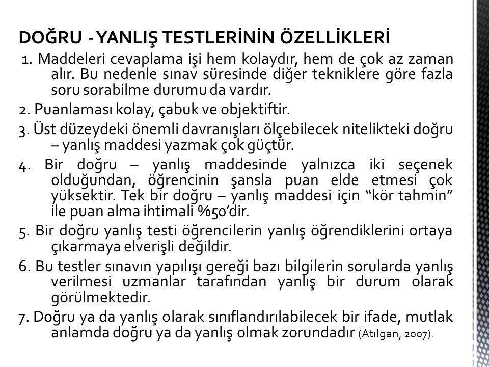DOĞRU - YANLIŞ TESTLERİNİN ÖZELLİKLERİ 1.