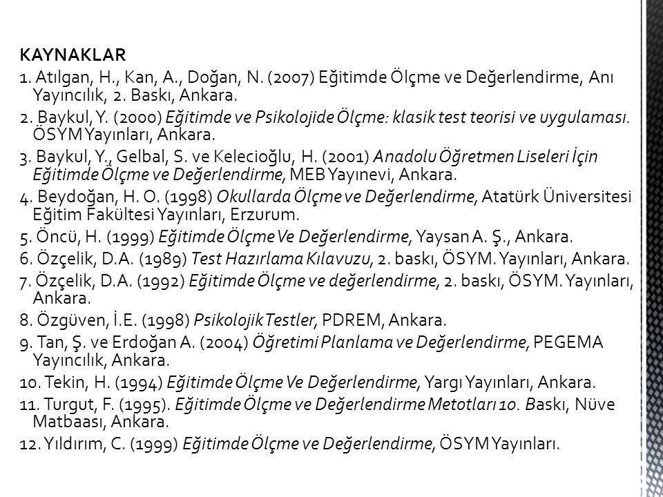 KAYNAKLAR 1.Atılgan, H., Kan, A., Doğan, N.