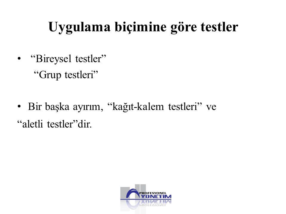 """Uygulama biçimine göre testler • """"Bireysel testler"""" """"Grup testleri"""" • Bir başka ayırım, """"kağıt-kalem testleri"""" ve """"aletli testler""""dir."""