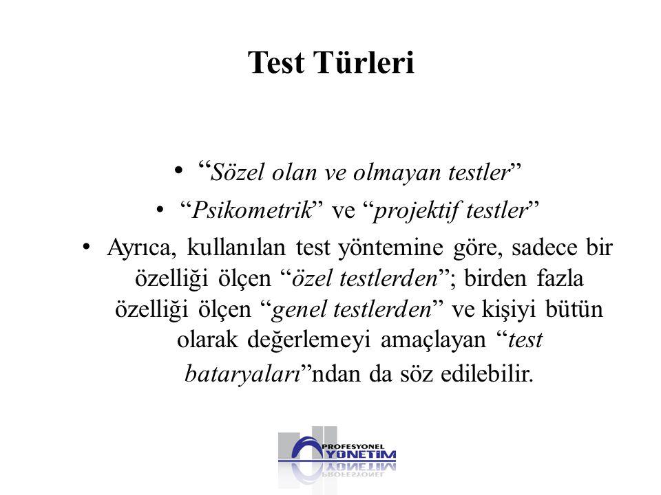 """Test Türleri • """" Sözel olan ve olmayan testler"""" • """"Psikometrik"""" ve """"projektif testler"""" • Ayrıca, kullanılan test yöntemine göre, sadece bir özelliği ö"""