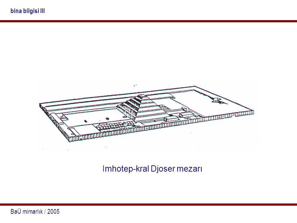 BaÜ mimarlık / 2005 bina bilgisi III Imhotep-kral Djoser mezarı