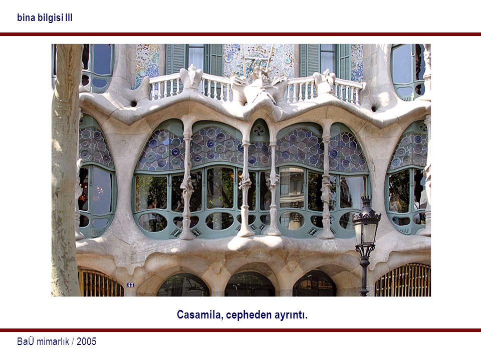 BaÜ mimarlık / 2005 bina bilgisi III Casamila, cepheden ayrıntı.